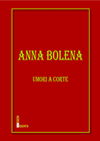 Anna Bolena. Umori a corte