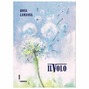 Il volo romanzo di Rosa Lamanna